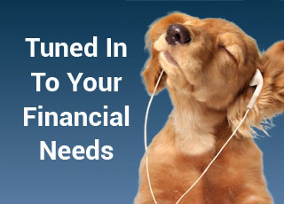 Tuned In To Your Financial Needs